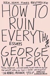 How-to-Ruin-Everything-Essays-Paperback-by-Watsky-George-Brand-New-Free