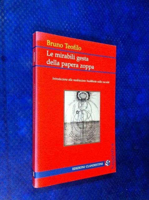 BRUNO TEOFILO LE MIRABILI GESTA DELLA PAPERA ZOPPA ED.CLANDESTINE 2004 1&OTTA C5