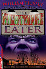 The Nightmare Eater by William Hussey (Paperback, 2013)
