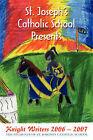 St. Joseph's Catholic School Presents: Knight Writers 2006 - 2007 by Toni Siebenmorgan (Paperback / softback, 2007)