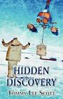 Hidden Discovery by Tommy Lee Scott 9781456028060 Paperback 2010