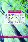 Counselling Survivors of Domestic Abuse by Christiane Sanderson (Paperback, 2008)