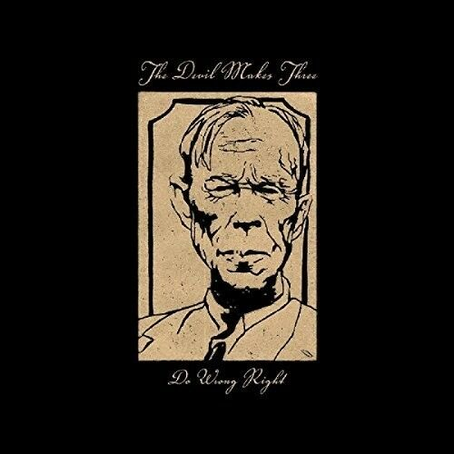 The Devil Makes Three - Do Wrong Right [New CD] UK - Import