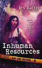 Inhuman Resources by Jes Battis (Paperback / softback)