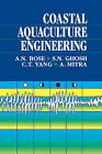 Coastal Aquaculture Engineering by S. N. Ghosh, A.N. Bose, C.T. Yang, A. Mitra (Paperback, 2009)