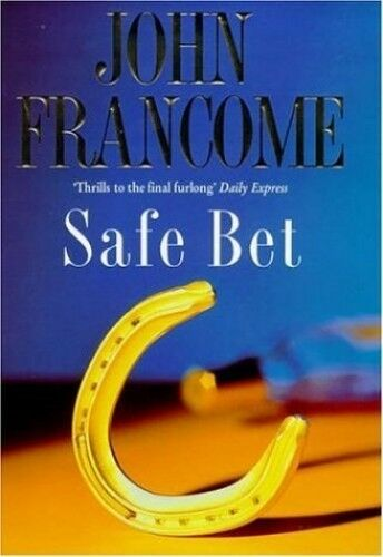 1 of 1 - Safe Bet by Francome, John 0747221332 The Cheap Fast Free Post