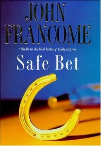 Safe Bet by Francome, John 0747221332 The Cheap Fast Free Post