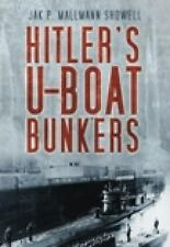 Hitler's U-Boat Bases by Jak P. Mallmann Showell (2007, Paperback, Revised)