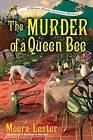 Murder of a Queen Bee by Meera Lester (Hardback, 2016)