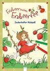 Erdbeerinchen Erdbeerfee. Zauberhafter Malspaß von Stefanie Dahle (2014, Taschenbuch)