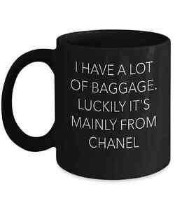 b14af289bd5 I HAVE A LOT OF BAGGAGE CHANEL FUNNY CERAMIC COFFEE MUG CUP BLACK | eBay