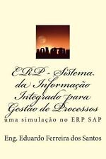 Erp - Sistema Da Informacao Integrado para Gestao de Processos : Uma...
