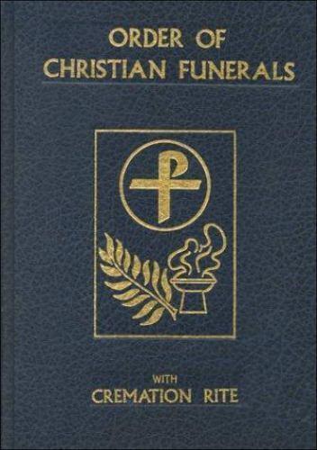 Order Of Christian Funerals Including Appendix 2 Cremation 1998 Hardcover Revised For Sale Online Ebay