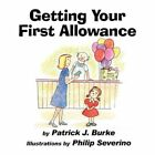 Getting Your First Allowance 9781604418828 by Patrick J Burke Paperback