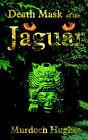 Death Mask of the Jaguar by Murdoch Hughes (Paperback / softback, 2004)