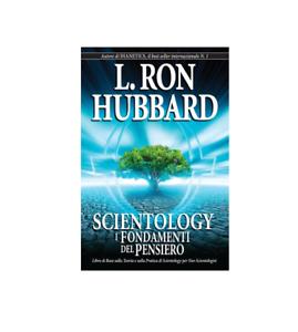 Scientology: I Fondamenti del Pensiero: risposte che hai sempre cercato