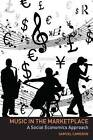 Music in the Marketplace: A social economics approach by Samuel Cameron (Paperback, 2015)