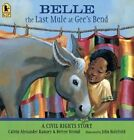 Belle The Last Mule at Gee's Bend a Civil Rights Story 9780763687694 Stroud
