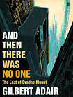 And Then There Was No One by Gilbert Adair (Hardback, 2008)
