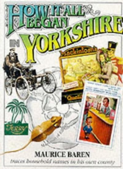 How it All Began in Yorkshire By Maurice E. Baren