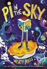 Pi in the Sky by Wendy Mass (Hardback, 2013)