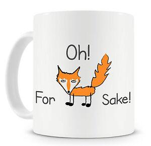 Novelty-Mug-Oh-For-Fox-Sake-Funny-Gift-Ideas-Our-Bestselling-Mugs-are-BACK
