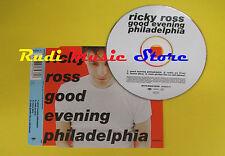 CD Singolo RICKY ROSS Good evening philadelphia 1996 EPIC  no lp mc dvd (S4)