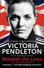 Between the Lines: My Autobiography by Victoria Pendleton (Paperback, 2013)