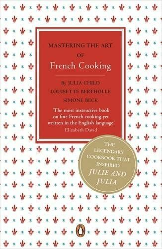Mastering the Art of French Cooking-Julia Child, Simone Beck, Louisette Berthol