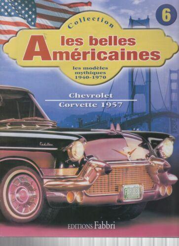 FASCICULE FABBRI LES BELLES AMERICAINES REVUE 6 CHEVROLET CORVETTE 1957