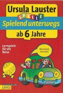 Lernspiele-fuer-die-Reise-Spielend-unterwegs-ab-6-Jahre-von-Ursula-Lauster