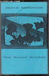 DAVID-NEWHOUSE-The-Round-Window-CASSETTE-Avant-Prog-w-Muffins-members