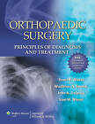 Orthopaedic Surgery: Principles of Diagnosis and Treatment by Sam W. Wiesel (Hardback, 2011)