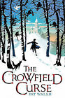 The Crowfield Curse by Senior Lecturer in Industrial Relations Pat Walsh (Hardback, 2010)