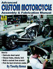 Advanced Custom and Motorcycle Assembly and Fabrication Manual by Timothy Remus (Paperback, 2006)