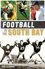 Football in the South Bay by Professor of English Don Lechman (Paperback / softback, 2014)