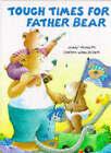 Tough Times for Father Bear by Laura Lindgren, Christa Wisskirchen (Hardback, 1995)
