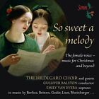Van Evera Ralston Hildegard Choir The so Sweet a Melody CD Album Somm