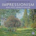 Impressionism and Post-impressionism 2016 by Metropolitan Museum of Art