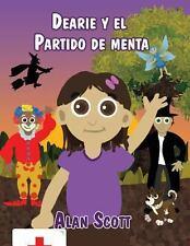 Dearie y el Partido de Menta by Alan Scott (2013, Paperback)