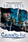 Crushed Ice by Eric Pete (Paperback, 2010)