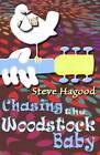 Chasing the Woodstock Baby by Steve Hagood (Paperback / softback, 2016)