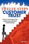 The Twelve Steps to Customer Trust by Rick Doran (Paperback, 2008)
