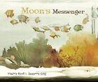 Moon's Messenger by Virginia Kroll (Hardback, 2016)