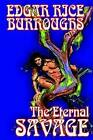 The Eternal Savage by Edgar Rice Burroughs (Paperback / softback, 2004)