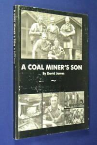 A-COAL-MINER-039-S-SON-David-James-MT-KEMBLA-WOLLONGONG-CORRIMAL-COAL-MINING-book