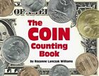 The Coin Counting Book by ROZANNE LANCZAK WILLIAMS (Paperback, 2001)
