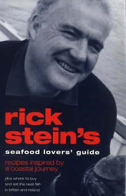 """""""AS NEW"""" Stein, Rick, Rick Stein's Seafood Lovers' Guide: Recipes Inspired by a"""
