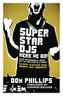 Superstar DJs Here We Go!: The Rise and Fall of the Superstar DJ by Dom Phillips (Paperback, 2009)