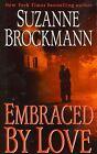 Embraced by Love by Suzanne Brockmann (Paperback, 2004)
